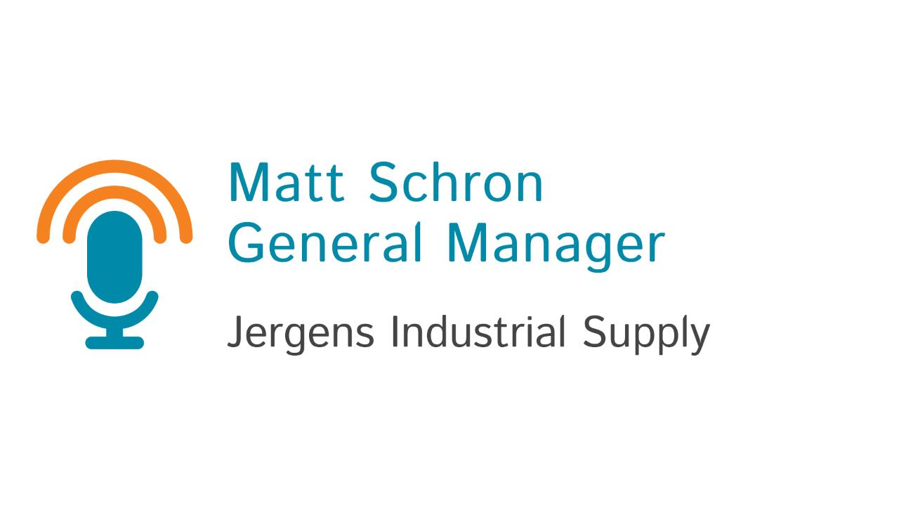 Matt Schron, General Manager at Jergens Industrial Supply